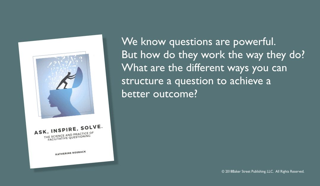 The science and practice of asking the right questions in the right way.